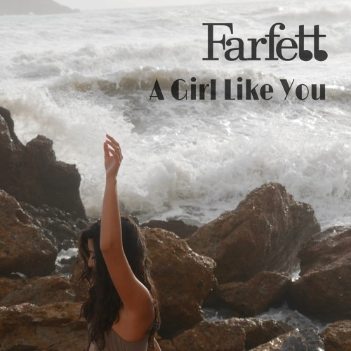 A Girl Like You (Original Composition)