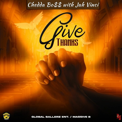 "Chedda Bo$$: ""Give Thanks"" Ft. Jah Vinci"