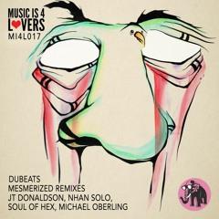 HSM PREMIERE | Dubeats - Mesmerized (JT Donaldson Remix) [Music is 4 Lovers]