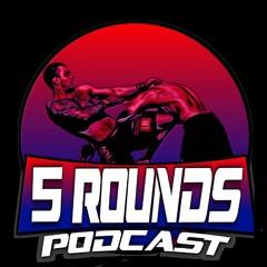 Five Rounds #125: #UFC Fight Night  Ige V Korean Zombie