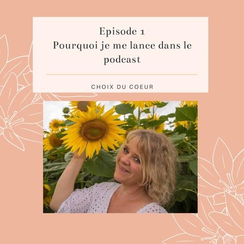 Episode 1 #Pourquoi je me lance dans le podcast