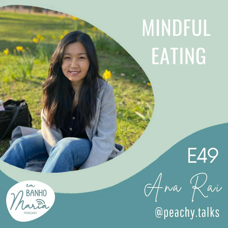 E49: Mindful Eating, with Ana Rai