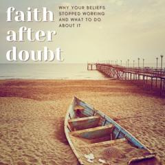 Faith After Doubt Week 3