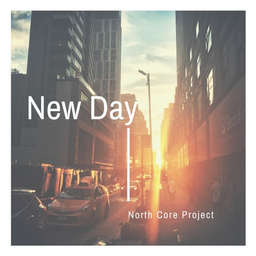 North Core Project - New day (Free download or stream)