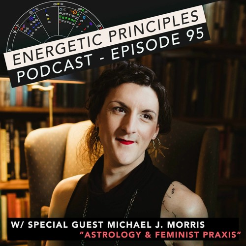 EP Podcast #95 w/ special guest Michael J. Morris - Astrology & Feminist Praxis