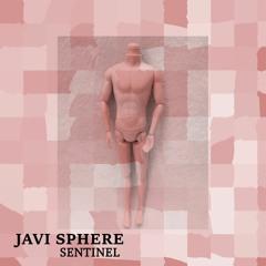Sentinel ( Original Mix ) - Javi Sphere