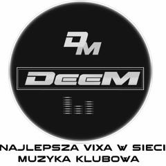 DeeM Vixa Mix Muzyka Klubowa 3