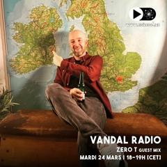 Vandal Radio - Vandal Records invite Zero T (Mars 2020)