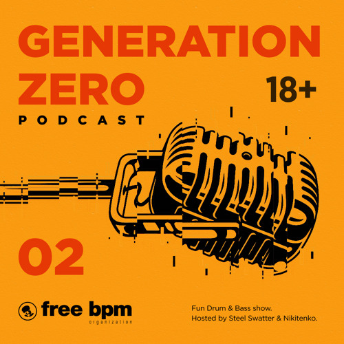 Download Generation Zero - Episode #02 (Hosted by Steel Swatter & Nikitenko) mp3