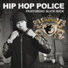 Hip Hop Police (Main) [feat. Slick Rick]