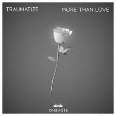 Traumatize - More Than Love