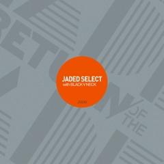 Jaded Select 030 w/ Black V Neck