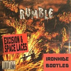 Excision X Spaces Laces - Rumble (Ironhide Bootleg Remix) REUPLOAD READ DESCRIP