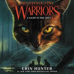 WARRIORS: THE BROKEN CODE #6: A LIGHT IN THE MIST by Erin Hunter