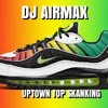 DJ Airmax - Uptown Top Skankin (Free Download)