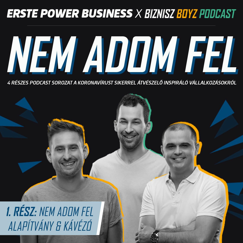 """NEM ADOM FEL #1: """"Ezt csak szívvel lehet csinálni"""" - Nem Adom Fel Alapítvány / Erste Power Business"""