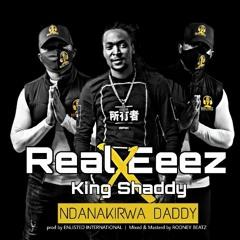 Ndanakirwa Daddy ft King Shaddy