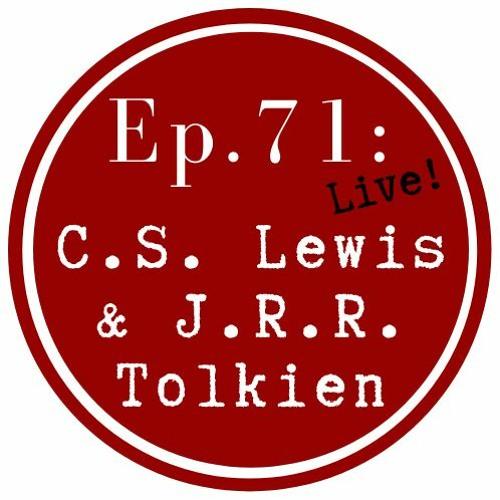 Get Lit Episode 71: Tolkien & Lewis (Live!)