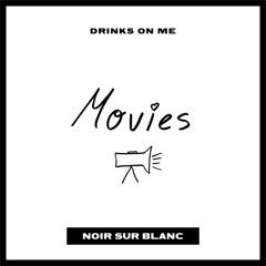 Drinks On Me - Movies