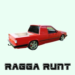 Ragga Runt (Vroom Vroom)