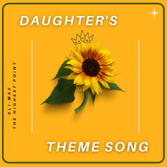 Daughter's Theme Song