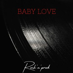 Baby Love - ( Rock/Pop/Techno )