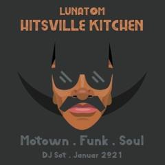 HITSVILLE KITCHEN (Motown, Funk & Soul . Lunatom DJ Set . Januar 2021)