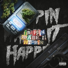 Trappin Made It Happen Freestyle (Prod. MistaEvill)