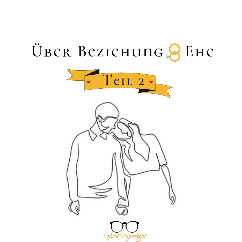 #7 Über Beziehung & Ehe   Teil 2