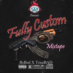 DJ TAY WSG  - FULLY CUSTOM MIXTAPE 2021(BzBAD X TriniBAD)
