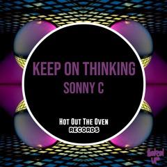 Sonny C - Keep On Thinking