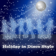 Holiday In Disco Style