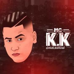 🔴 MINHA POLÊMICA E MINHA FAMA É ESPANCADOR DE BUCETA  🚨 MC K.K e MC WID (DJ FK6) ( MONTAGEM )