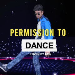 Permission To Dance (Cover By KMR)