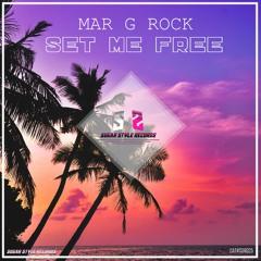 Mar G Rock - Set Me Free (Radio Edit)