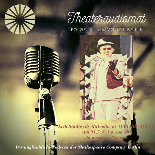 Theateraudiomat! Der Podcast der Shakespeare-Company Berlin Folge 18