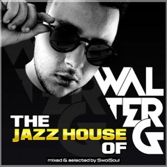 The Jazz House Of Walter G