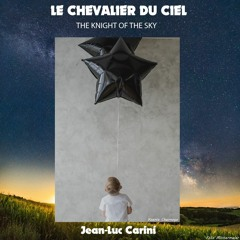 Le Chevalier Du Ciel (THE KNIGHT OF THE SKY) - Jean-Luc Carini
