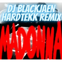 Madonna - Bausa Vs. Apache 207 (DJ BLACKJAEN HARDTEKK REMIX)