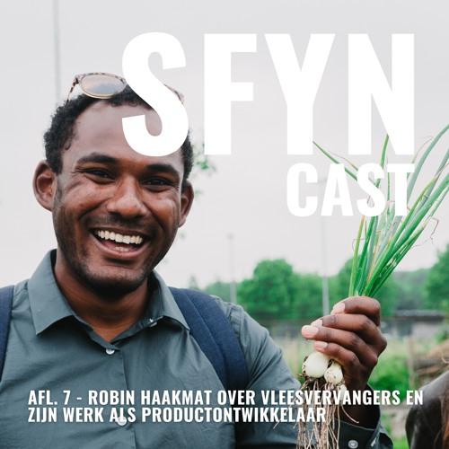 SFYNcast // Afl. 7 // Robin Haakmat over vleesvervangers en zijn werk als productontwikkelaar
