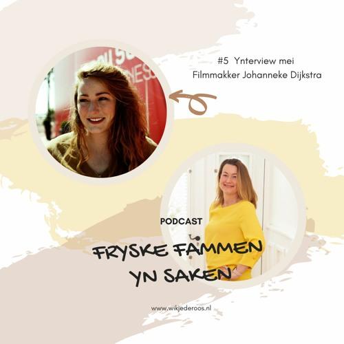 Interview mei Johanneke Dijkstra, Filmmakker