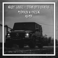 Night Lovell - Deira City Centre (Mihaylov & HVZEN Remix)