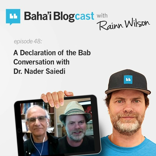 Episode 48: A Declaration of the Bab Conversation with Dr. Nader Saiedi