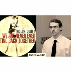 We Are Never Getting Back Together + Safe With Me (DJAROUX Mashup)