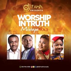 DjFresh - WORSHIP IN TRUTH Vol.3 - 2021