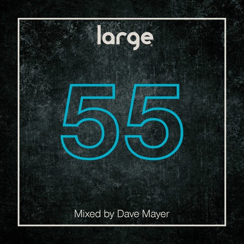 Large Music Radio 55 Mixed by Dave Mayer