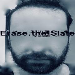 Erase the Slate