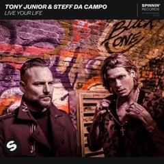 Tony Junior & Steff da Campo – Live Your Life [OUT NOW]