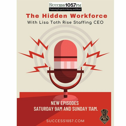 The Hidden Workforce with Lisa Toth of Rise Staffing