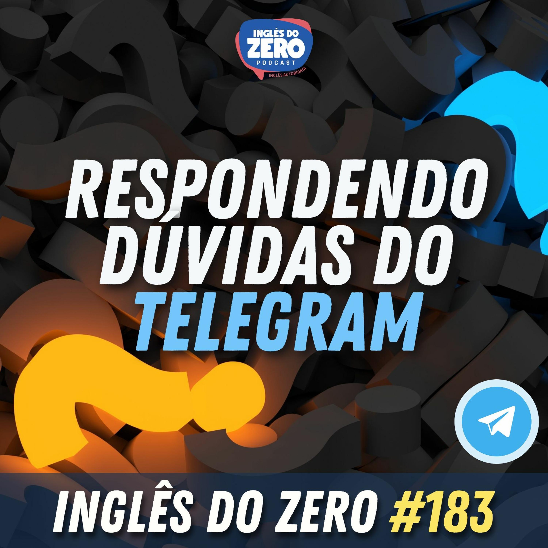 IDZ #183 - Respondendo Dúvidas do Telegram Q&A